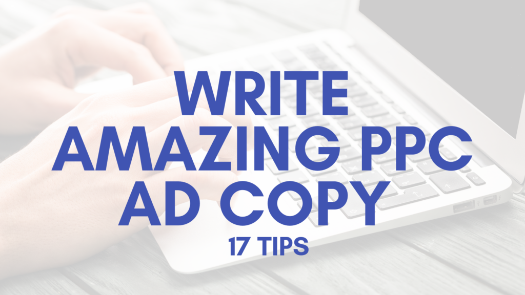17 Tips For Writing amazing ppc ad copy